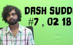 Dash Suddi : episode 7 , 02/07/18