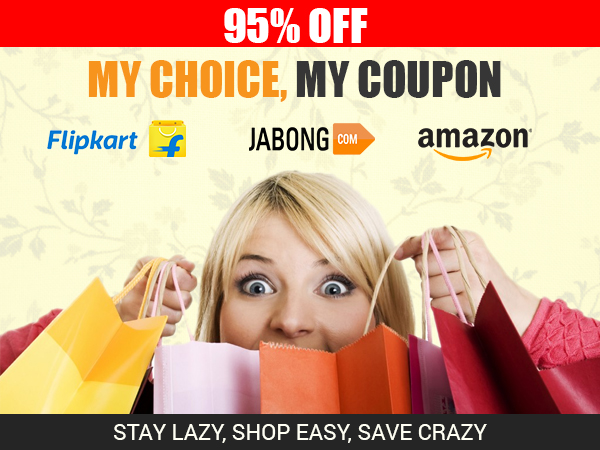 MY CHOICE, MY COUPON SALE! Flipkart 95% Off Sale Or Jabong 70% Sale