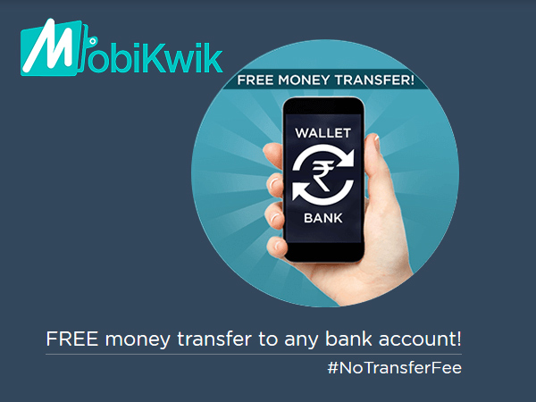 Free Transfer of cash on Mobile or bank account, only at Mobikwik