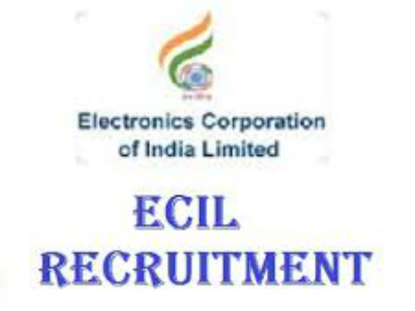 ECIL recruitment 2018 : Apply for 10 Various Posts