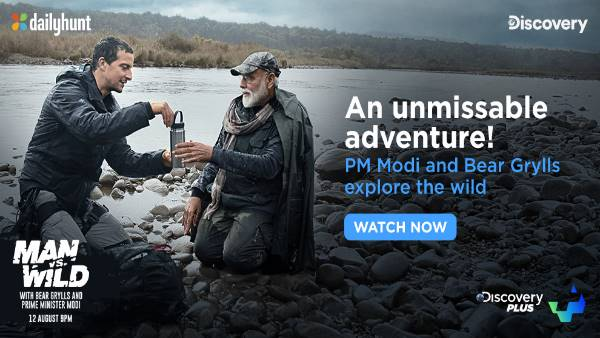Dailyhunt Exclusive: Man Vs Wild - Bear Grylls with PM Narendra Modi